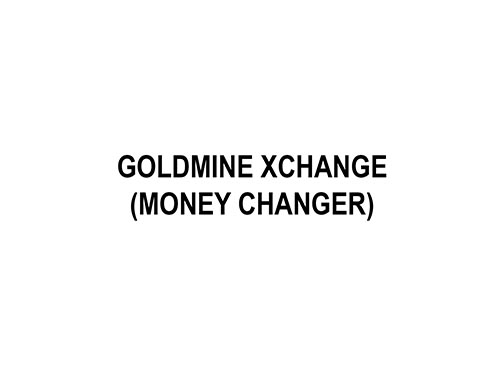 Goldmine Xchange (Money Changer)